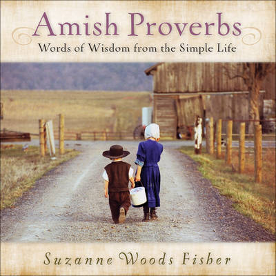 Amish Proverbs: Words of Wisdom from the Simple Life (Hardback)
