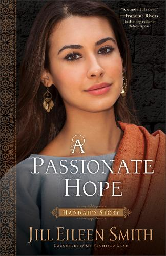 A Passionate Hope: Hannah's Story - Daughters of the Promised Land 4 (Paperback)