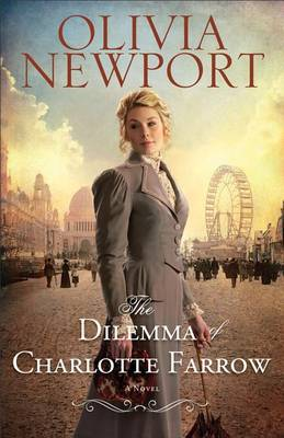 The Dilemma of Charlotte Farrow: A Novel - Avenue of Dreams 2 (Paperback)