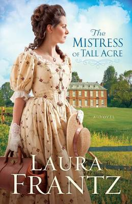 The Mistress of Tall Acre: A Novel (Paperback)