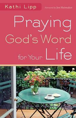 Praying God's Word for Your Life (Paperback)