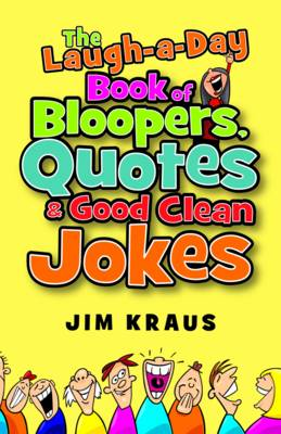The Laugh-a-Day Book of Bloopers, Quotes & Good Clean Jokes (Paperback)