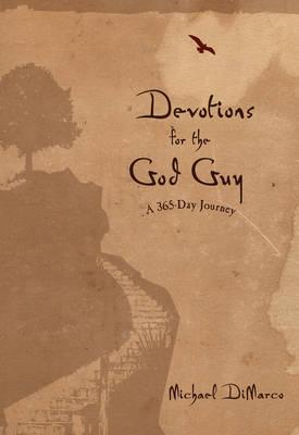 Devotions for the God Guy: A 365-Day Journey (Hardback)