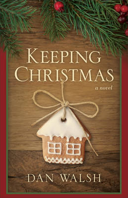 Keeping Christmas: A Novel (Hardback)