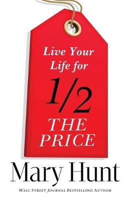 Live Your Life for Half the Price (Paperback)