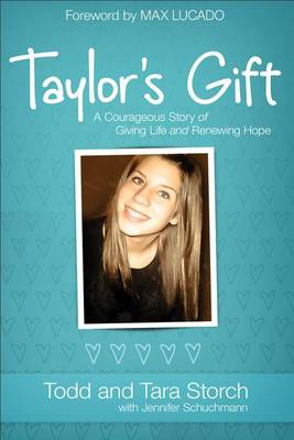 Taylor's Gift: A Courageous Story of Giving Life and Renewing Hope (Paperback)