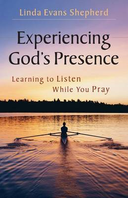 Experiencing God's Presence: Learning to Listen While You Pray (Paperback)