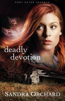 Deadly Devotion: A Novel (Paperback)