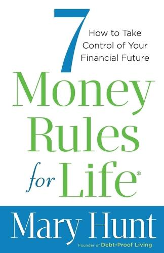 7 Money Rules for Life (R): How to Take Control of Your Financial Future (Paperback)