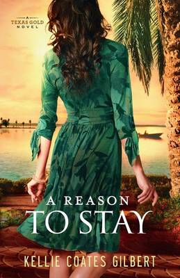 A Reason to Stay: A Texas Gold Novel (Paperback)