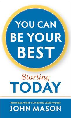 You Can Be Your Best--Starting Today (Paperback)