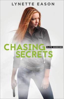 Chasing Secrets - Elite Guardians 4 (Paperback)