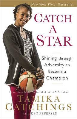 Catch a Star: Shining Through Adversity to Become a Champion (Paperback)