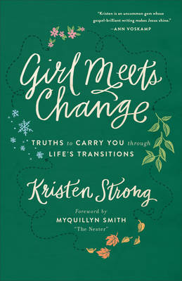 Girl Meets Change: Truths to Carry You Through Life's Transitions (Paperback)