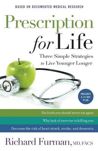 Prescription for Life: Three Simple Strategies to Live Younger Longer (Paperback)