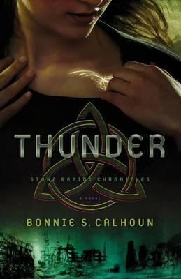 Thunder: A Novel - Stone Braide Chronicles 1 (Paperback)
