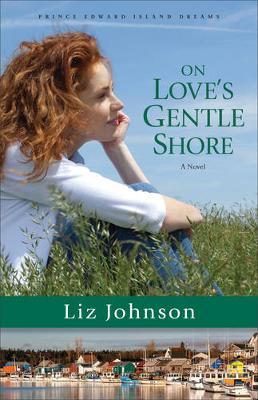 On Love's Gentle Shore: A Novel - Prince Edward Island Dreams 3 (Paperback)