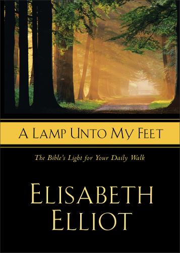 A Lamp Unto My Feet: The Bible's Light For Your Daily Walk (Paperback)