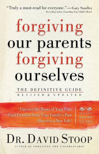 Forgiving Our Parents, Forgiving Ourselves: The Definitive Guide (Paperback)