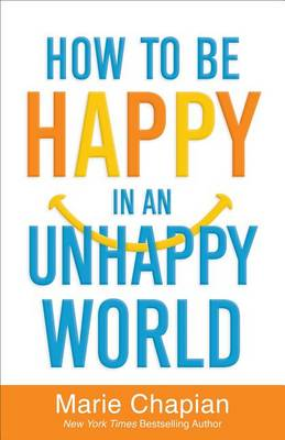 How to be Happy in an Unhappy World (Paperback)