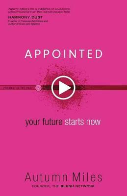 Appointed: Your Future Starts Now (Paperback)
