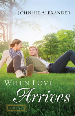 When Love Arrives: A Novel - Misty Willow 2 (Paperback)