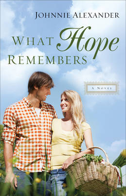 What Hope Remembers - Misty Willow 3 (Paperback)