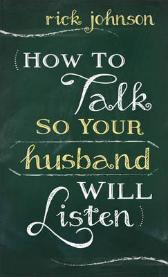 How to Talk So Your Husband Will Listen (Paperback)
