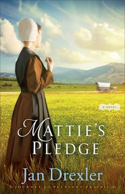 Mattie's Pledge - Journey to Pleasant Prairie 02 (Paperback)