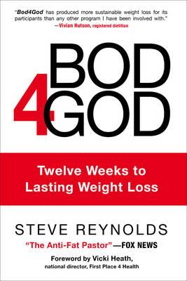 Bod4god: Twelve Weeks to Lasting Weight Loss (Hardback)