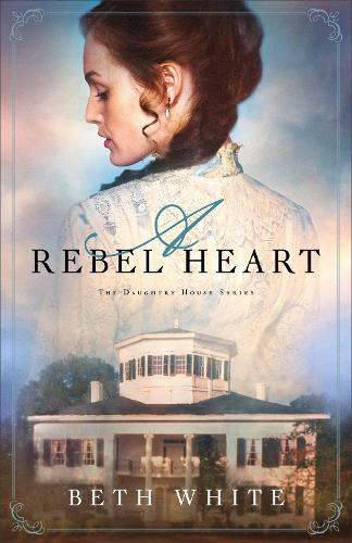 A Rebel Heart - Daughtry House 1 (Paperback)