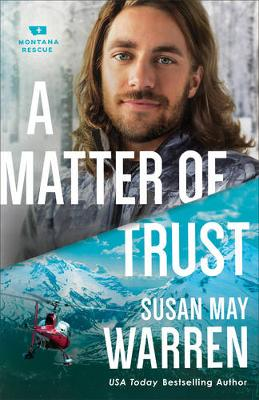 A Matter of Trust - Montana Rescue 3 (Paperback)