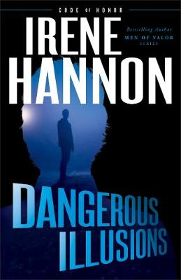 Dangerous Illusions - Code of Honor 1 (Hardback)