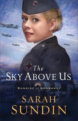 The Sky Above Us - Sunrise at Normandy 2 (Paperback)