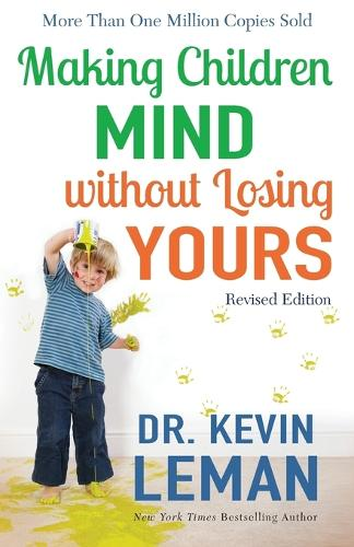 Making Children Mind Without Losing Yours (Paperback)