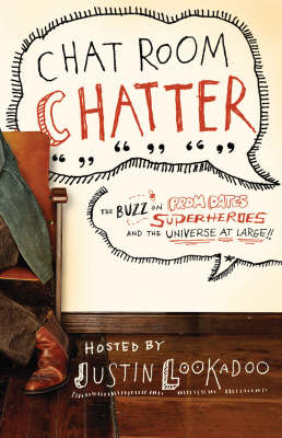Chat Room Chatter: The Buzz on Prom Dates, Superheroes and the Universe at Large (Paperback)