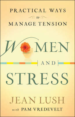 Women and Stress: Practical Ways to Manage Tension (Paperback)