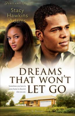 Dreams That Won't Let Go: A Novel - Jubilant Soul 3 (Paperback)