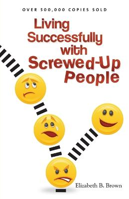 Living Successfully with Screwed-Up People (Paperback)