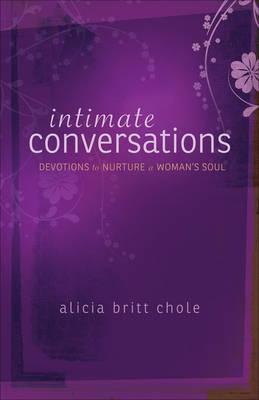 Intimate Conversations: Devotions to Nurture a Woman's Soul (Paperback)