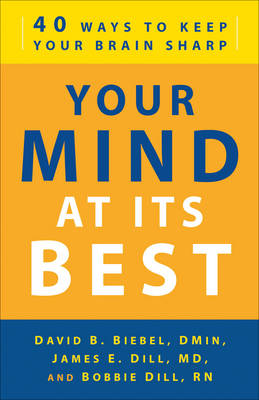 Your Mind at Its Best: 40 Ways to Keep Your Brain Sharp (Paperback)