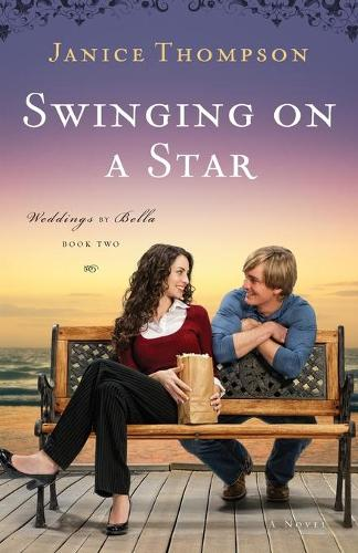 Swinging on a Star: A Novel - Weddings by Bella 2 (Paperback)