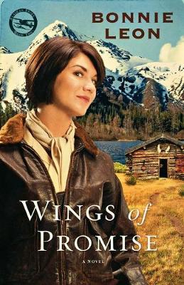 Wings of Promise: A Novel - Alaskan Skies 2 (Paperback)