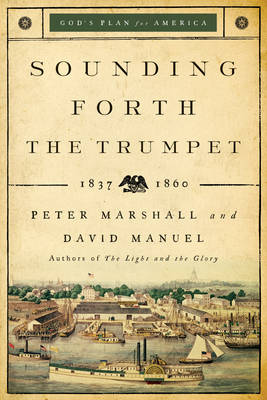 Sounding Forth the Trumpet: 1837-1860 (Paperback)