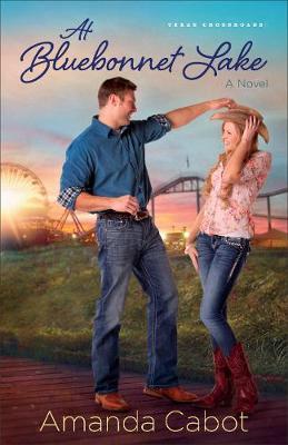 At Bluebonnet Lake: A Novel - Texas Crossroads 1 (Paperback)