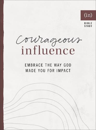 Courageous Influence: Embrace the Way God Made You for Impact (Paperback)