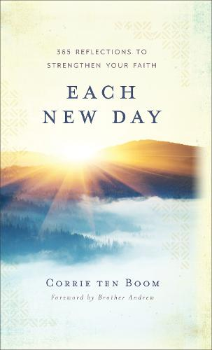 Each New Day: 365 Reflections to Strengthen Your Faith (Hardback)