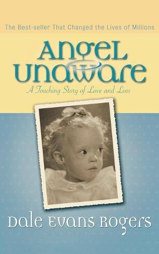 Angel Unaware: A Touching Story of Love and Loss (Paperback)