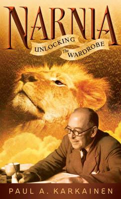 Narnia: Unlocking the Wardrobe (Paperback)