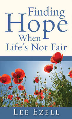 Finding Hope When Life's Not Fair (Paperback)
